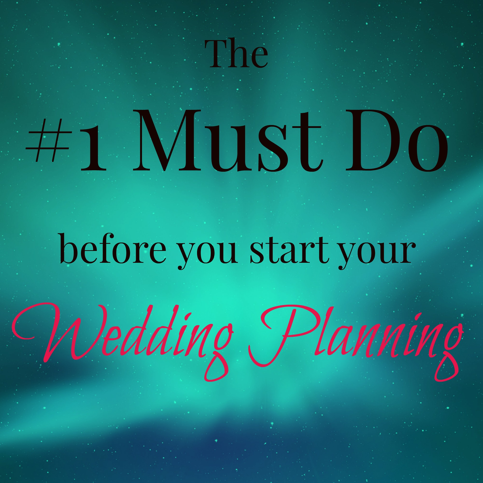 The #1 Must Do Before You Start Your Wedding Planning